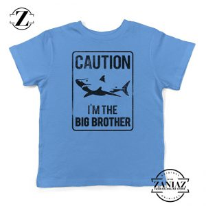 Kids Tshirt Shark Sign Caution I'm The Big Brother