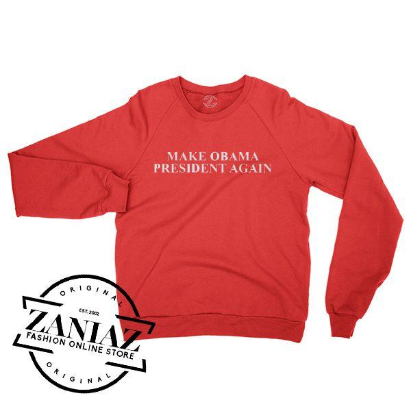Make Obama President Again Gift Sweatshirt Crewneck Size S-3XL
