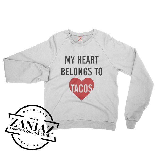 My Heart Belongs To Tacos Valentines Sweatshirt Crewneck Size S-3XL
