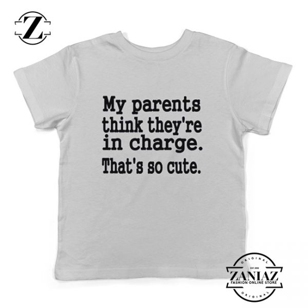My Parents Think Theyre in Charge Gift Kids Shirt