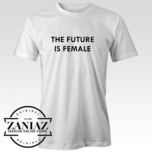 The Future Is Female T-shirt Cool Feminist Gift Tee
