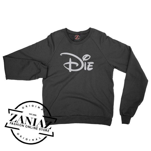 Cheap Die Walt Disney Sweatshirt Unisex Crewneck Size S-3XL