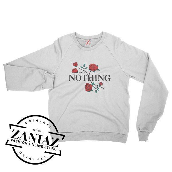 Nothing Rose Cheap Gift Sweatshirt Women's or Men's Size S-3XL