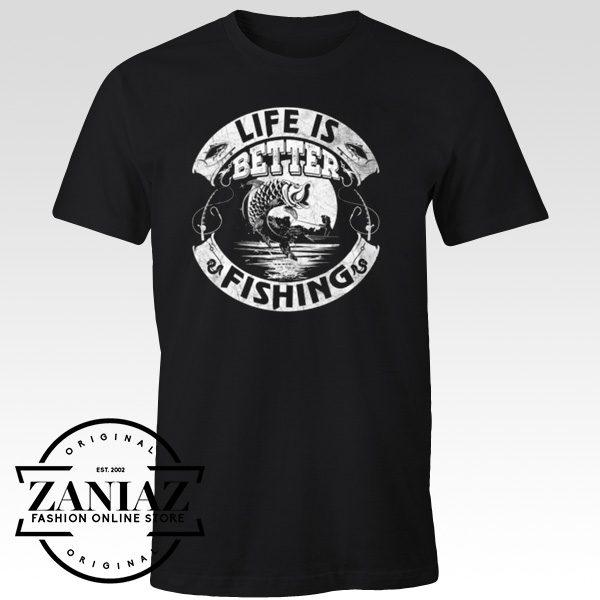 Buy Fishing T shirt Cheap Life Is Better Fishing