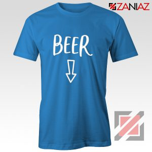 Beer Belly Shirt Cheap Clothes Shop Funny Quotes T-shirt Blue