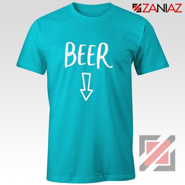 Beer Belly Shirt Cheap Clothes Shop Funny Quotes T-shirt Light Blue