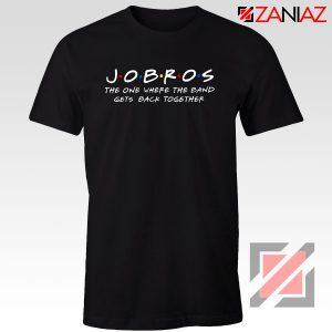 Jobros Tshirt Funny Friends Themed Concert Cheap Tshirt Clothes