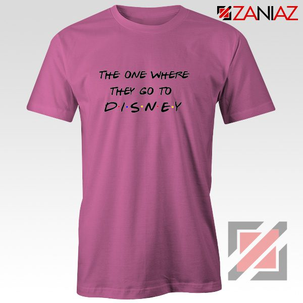 Disney Shirt The One Where They Go to Top T Shirt for Women Pink