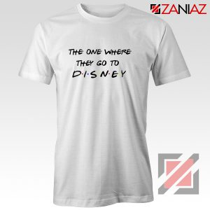 Disney Shirt The One Where They Go to Top T Shirt for Women White