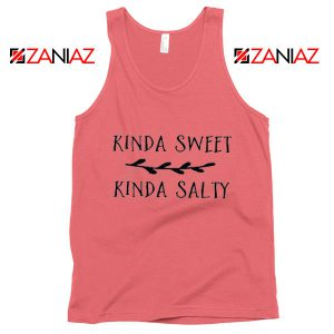 Funny Tank Top Kinda Sweet Kinda Salty Cheap Tank Top Coral