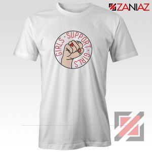 Girls Support Girls T Shirt Cheap Feminist T-Shirt Girl Power White