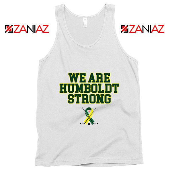 Humboldt Broncos Tank Top We Are Humboldt Strong Tank Top White