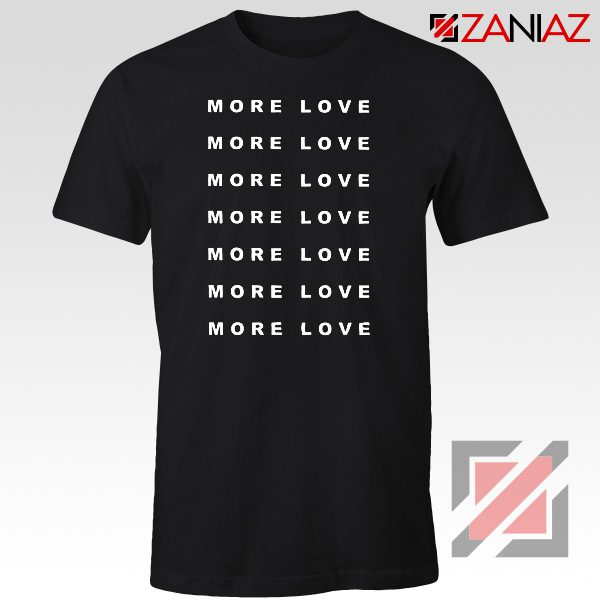 Love More Slogan Shirt Love Forever Tee Boyfriend Love T-Shirt Black