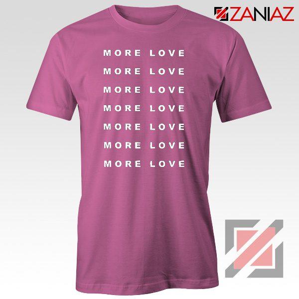 Love More Slogan Shirt Love Forever Tee Boyfriend Love T-Shirt Pink