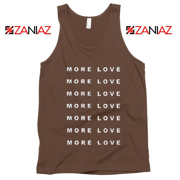 Love More Slogan Tank Top Love Forever Tank Top Valentine Day Brown