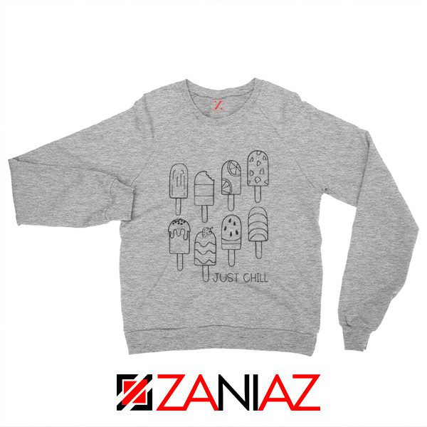 Popsicle Just Chill Sweatshirt Birthday Gift Sweater for Women and Man Sport Grey