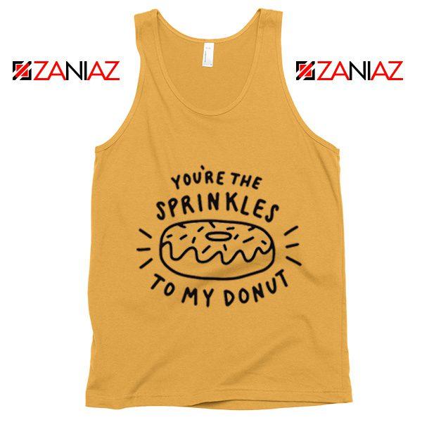 Sprinkles Your Donut Tank Top Cheap Valentines Day Tank Top Sunshine