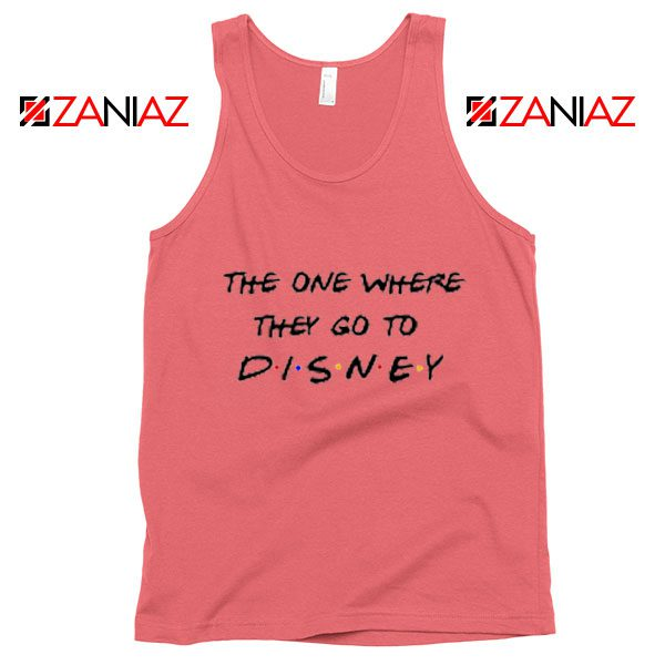 The One Where They Go to Disney Tank Top Funny Tank Top Coral