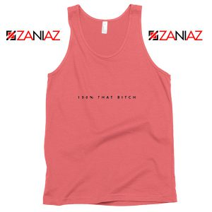 100% That Bitch Lizzo Lyrics Tank Top Cheap Tank Top Size S-3XL Coral