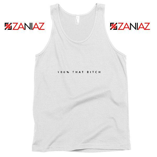 100% That Bitch Lizzo Lyrics Tank Top Cheap Tank Top Size S-3XL White