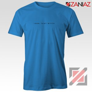 100% That Bitch Shirt Lizzo Lyrics Cheap Shirt Size S-3XL Blue