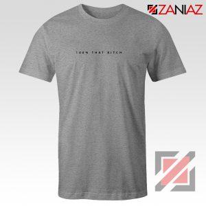 100% That Bitch Shirt Lizzo Lyrics Cheap Shirt Size S-3XL Grey