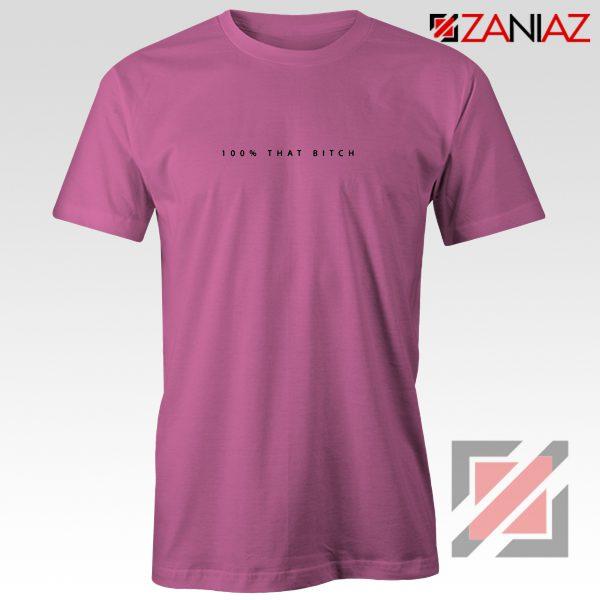 100% That Bitch Shirt Lizzo Lyrics Cheap Shirt Size S-3XL Pink