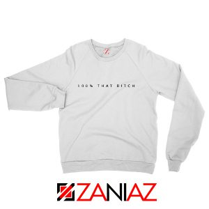 100% That Bitch Sweatshirt Lizzo American Singer Size S-2XL White