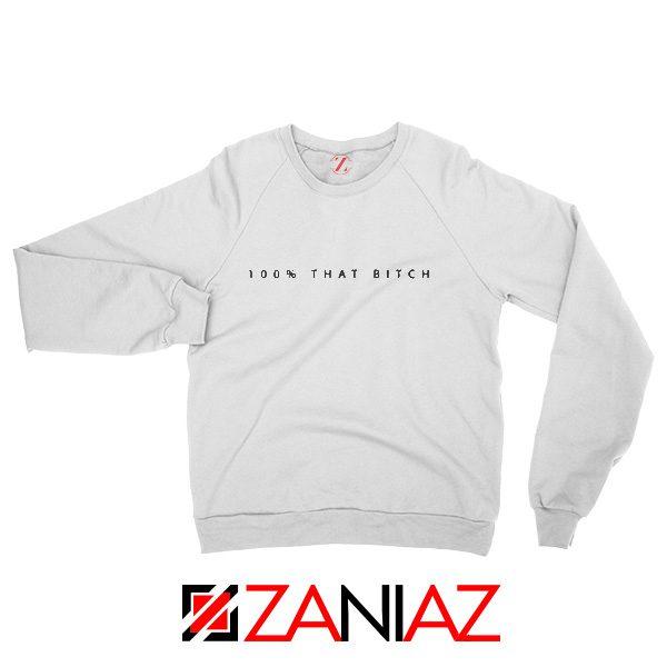 100% That Bitch Sweatshirt Lizzo American Singer Size S-2XL White