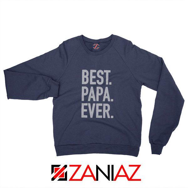 Best Papa Ever Mens Sweatshirt Papa Sweatshirt Christmas Gift Navy Blue
