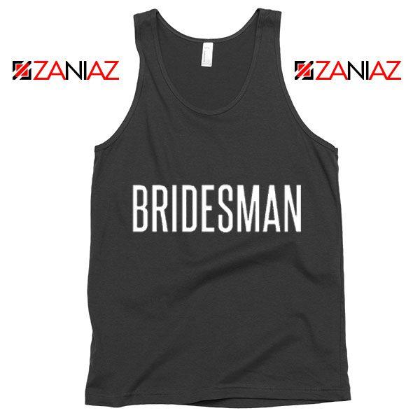 Bridesman Tank Top Cheap Gift Funny Wedding Tank Top Black