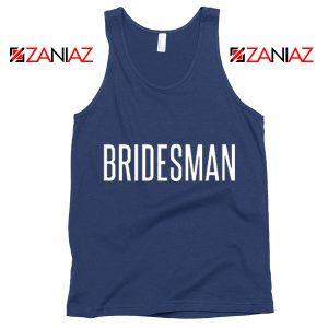 Bridesman Tank Top Cheap Gift Funny Wedding Tank Top Navy Blue