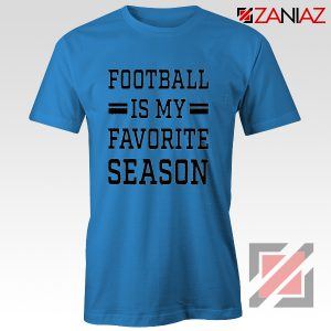 Cheap Football Shirts Football is my Favorite Season Shirt Blue
