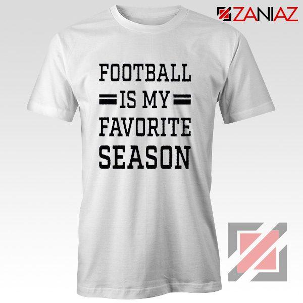 Cheap Football Shirts Football is my Favorite Season Shirt White