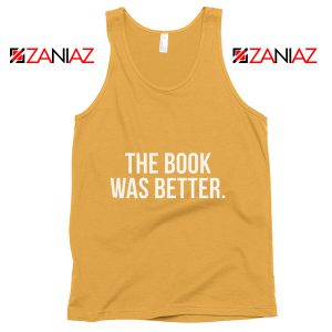 Funny Gift Tank Top The Book Was Better Slogan Tank Top Sunshine