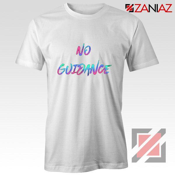 Chris Brown T Shirt You Got It Girl No Guidance Chris Brown Shirt White