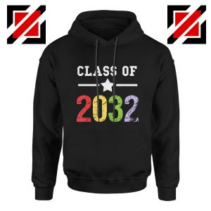Class Of 2032 Hoodie First Day Of School Hoodie Graduate Gifts Black