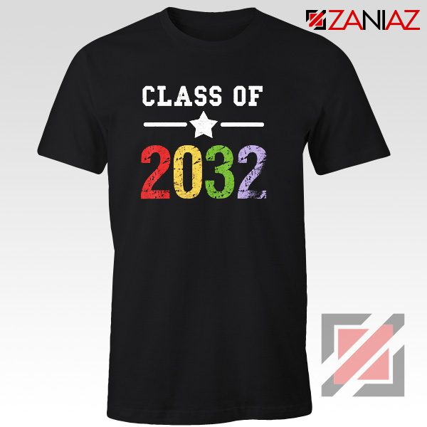 Class Of 2032 T-shirt First Day Of School Shirt Graduate Gifts Black