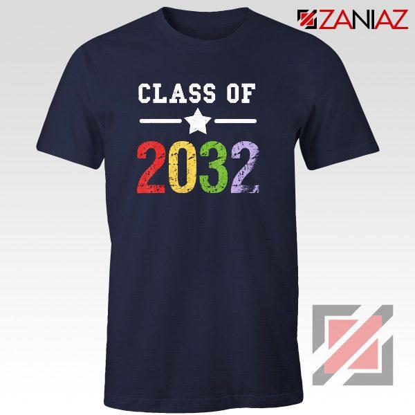 Class Of 2032 T-shirt First Day Of School Shirt Graduate Gifts Navy Blue