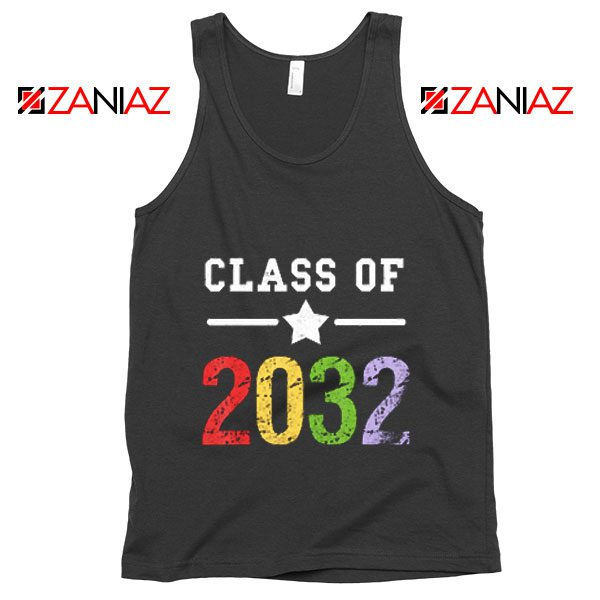 Class Of 2032 Tank Top First Day Of School Tank Top Graduate Gifts Black