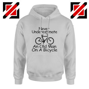 Cycling Hoodie Cyclist Never Underestimate An Old Man On A Bicycle Grey