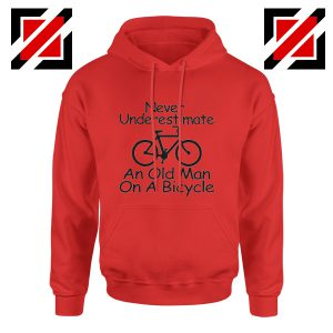 Cycling Hoodie Cyclist Never Underestimate An Old Man On A Bicycle Red