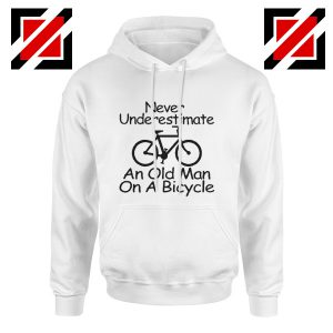 Cycling Hoodie Cyclist Never Underestimate An Old Man On A Bicycle White