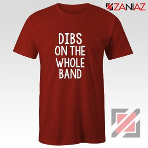 Dibs On The Whole Band Shirt Backstreet Boy Tshirt Size S-3XL Red