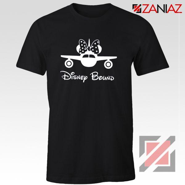 Disney Bound Shirt Disney Quote Cheap Shirt Size S-3XL Black