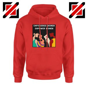 Empowered Women Hoodie Empower Women Best Hoodie Red
