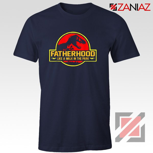 Fatherhood Like A Walk In The Park T-shirt Happy Father's Day Navy Blue