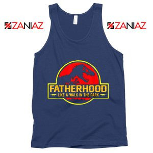 Fatherhood Like A Walk In The Park Tank Top Happy Father's Day Navy
