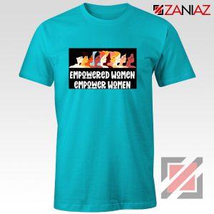 Feminist Shirt Empowered Women T-Shirt Size S-3XL Light Blue