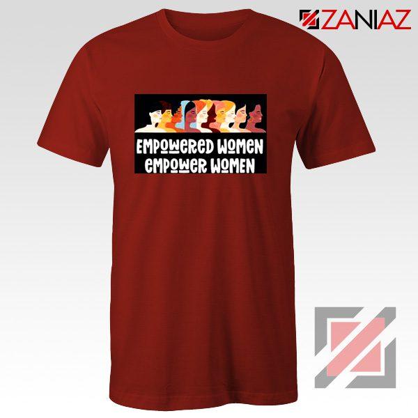Feminist Shirt Empowered Women T-Shirt Size S-3XL Red
